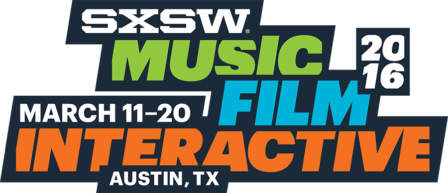 SXSW (South by Southwest) | March 11-20, 2016