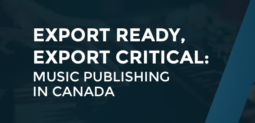 New report ahead of Canadian Heritage Minister's creative industries export mission shows how access to new markets critical for music publishing sector